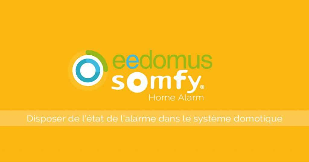 #VEILLE Comment disposer de l'etat de l'alarme Somfy Home alarm dans la domotique Eedomus avec IFTTT